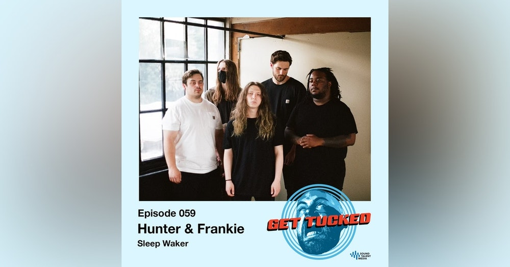 Ep. 59 feat. Hunter & Frankie of Sleep Waker