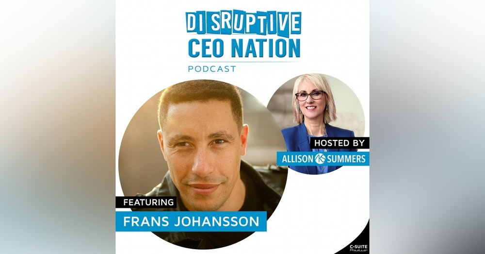 EP 104 Frans Johansson, Founder and CEO – The Medici Group