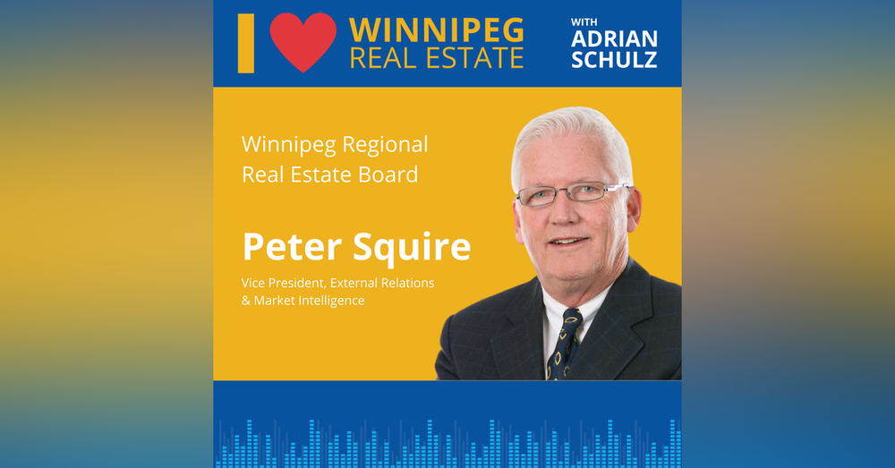 Peter Squire on the current state of the Winnipeg regional real estate market as of mid-2021