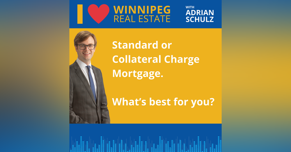 Standard or Collateral Charge Mortgage