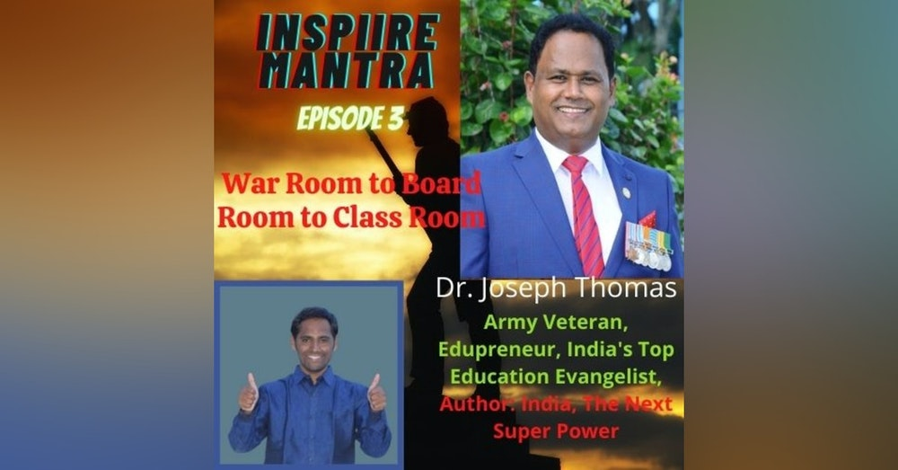 War Room - BoardRoom - ClassRoom :: Interview with Army Veteran, Edupreneur, India's Top Education Evangelist & Author of INDIA - The NEXT Super POWER...