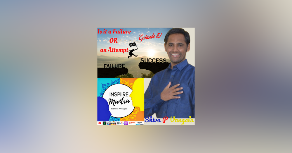 Is it a FAILURE or Lack of ATTEMPT written and narrated by Shiva P Vangala