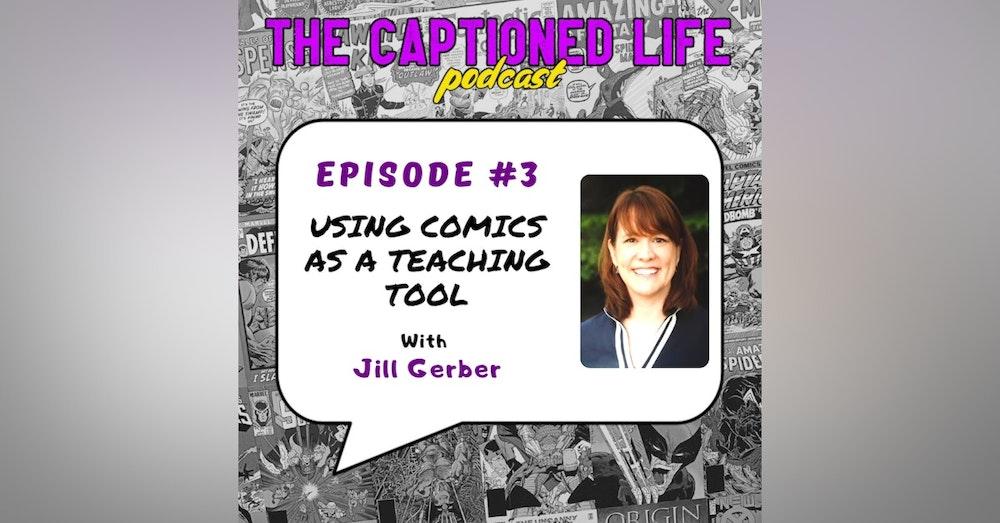 #3 Using Comics As A Teaching Tool With Jill Gerber