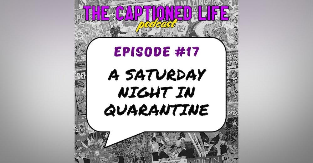 #17 A Saturday Night In Quarantine