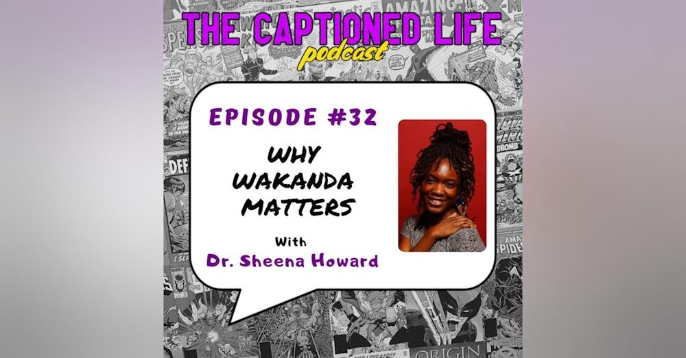 #32 Why Wakanda Matters By Dr. Sheena Howard