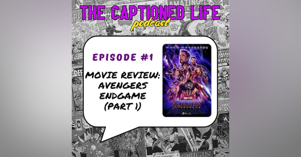 #1 MOVIE REVIEW: Avengers Endgame (Part One)