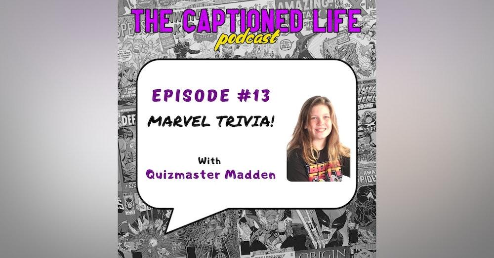 #13 Marvel Trivia With Quizmaster Madden Stahlecker