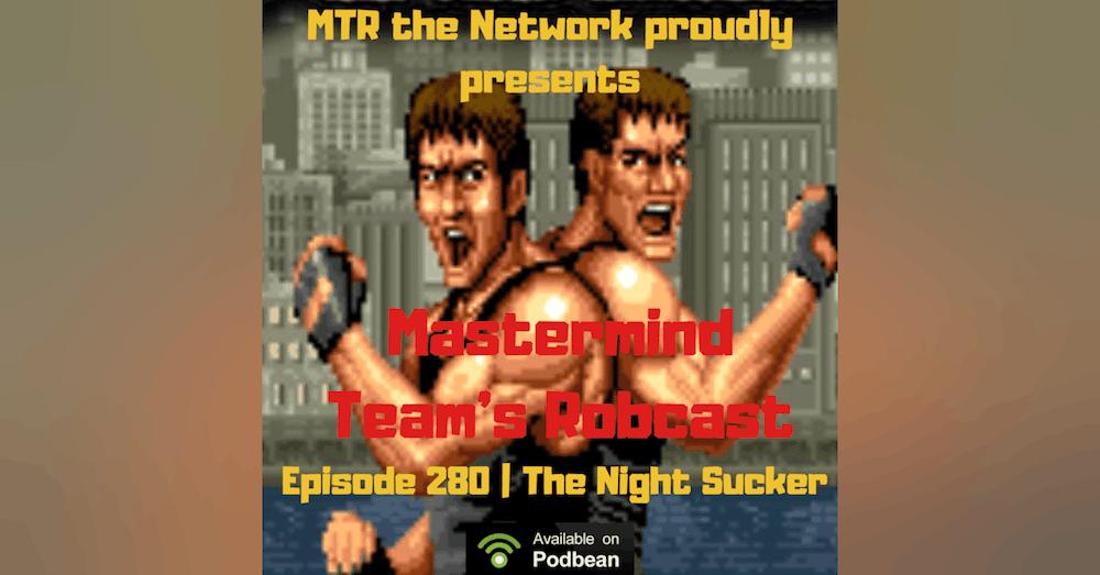 Mastermind Team's Robcast - The Night Sucker