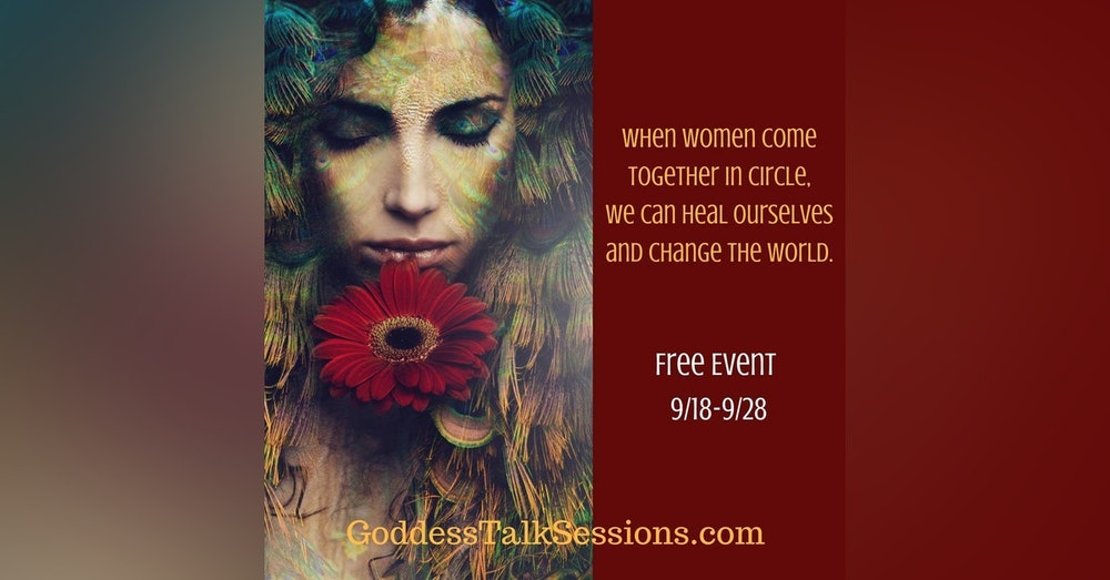 Reclaim Your Feminine Voice - Linda Joy interviews Shann about the 3rd Annual Goddess Talk Sessions