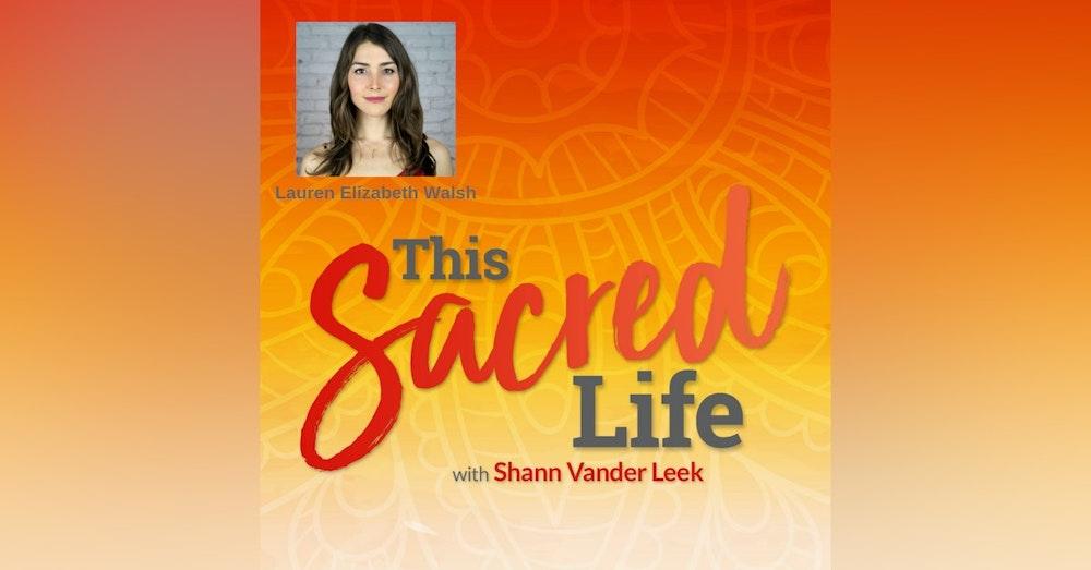 Free the Feminine with Lauren Elizabeth Walsh of Global Sisterhood