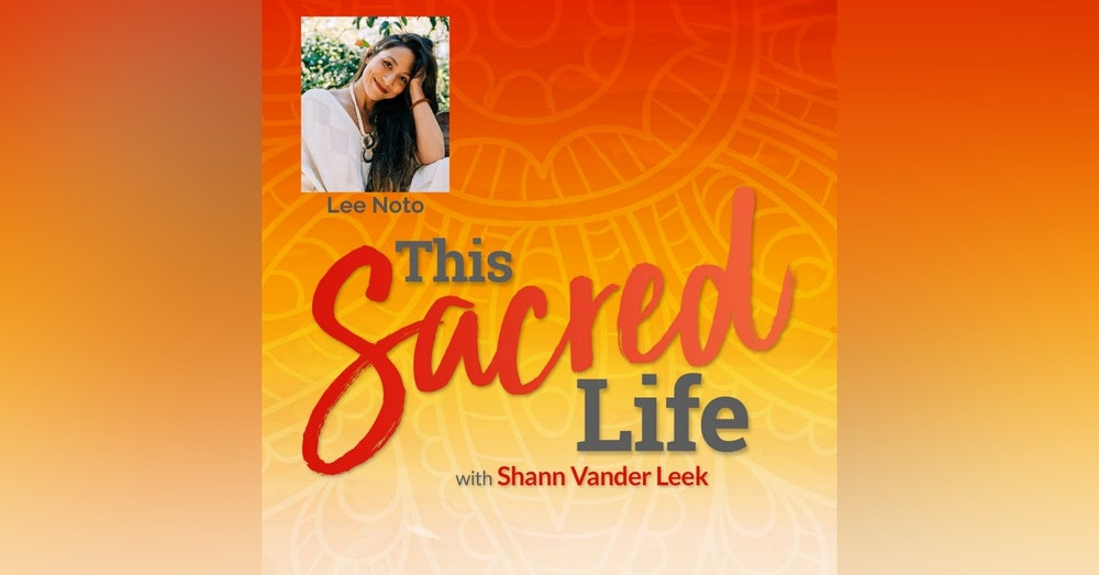 Accessing sensuality, embodiment,  and authentic self-expression with Lee Noto