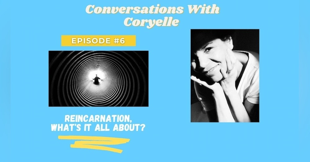 Conversation with Coryelle- Reincarnation for pets and people