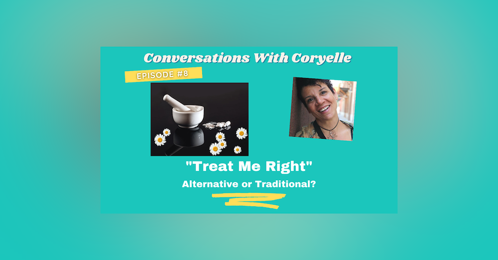 Conversations with Coryelle- natural vs traditional medicine which is best for you and your pet
