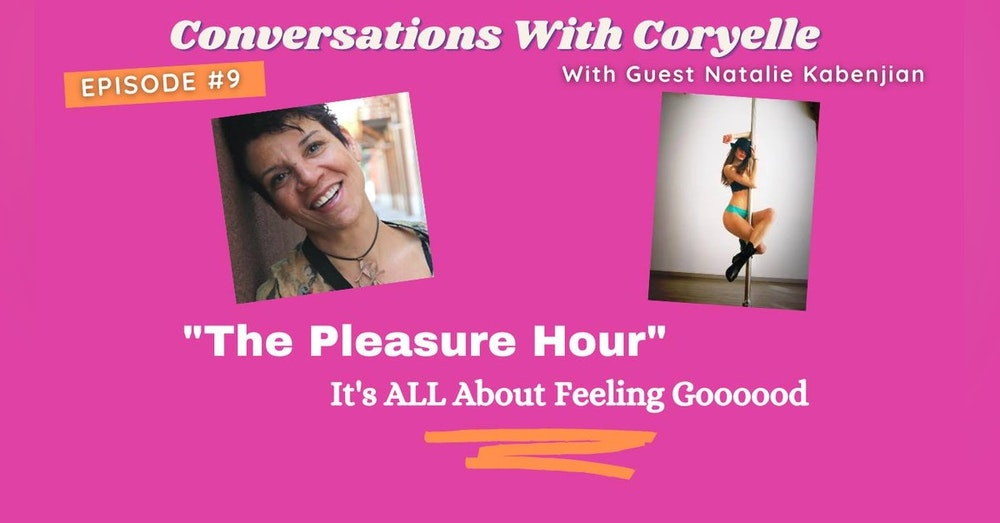 """Conversations With Coryelle- """"The Pleasure Hour"""""""
