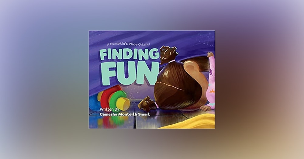 "Camesha Monteith Smart - Author "" Finding Fun"""