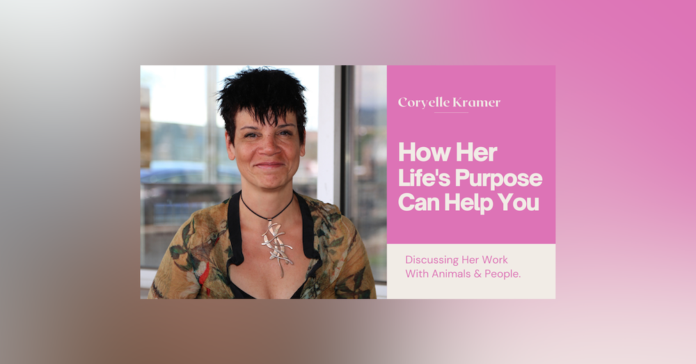 Conversations with Coryelle-How her life purpose can help you