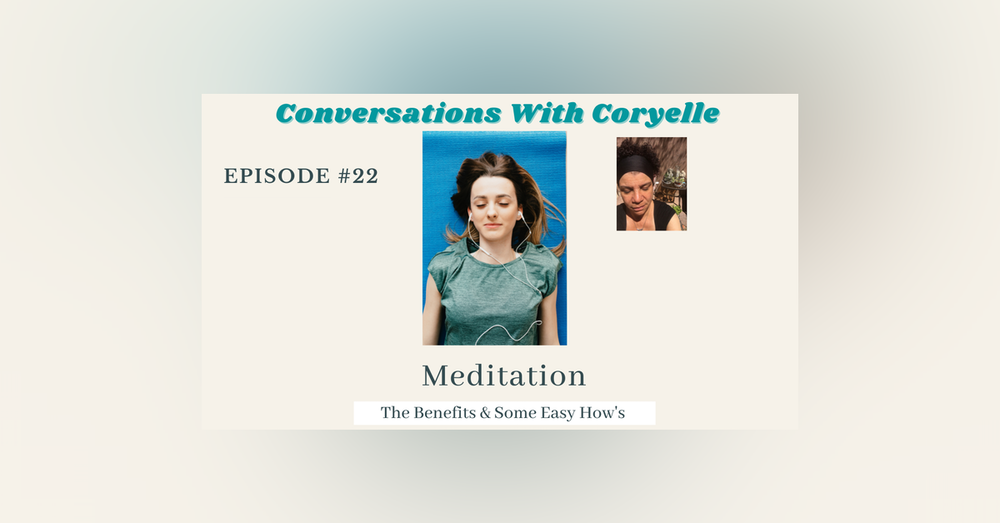 Conversations With Coryelle- Meditation