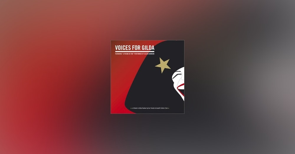 Best of PTR- Eileen Johnson and her mom Talk about Gilda's Club and the celebrity filled CD they created