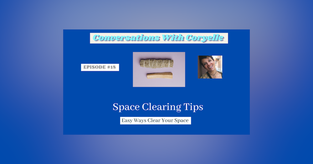 Conversations With Coryelle- Kicking your Clutter