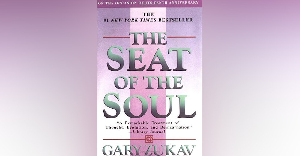 Best of PTR- Gary Zukav and Linda Francis Author Seat of the Soul