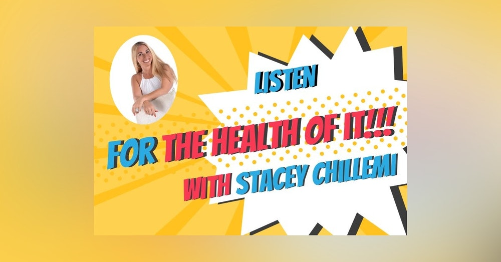 For the Health of it with Stacey Chillemi