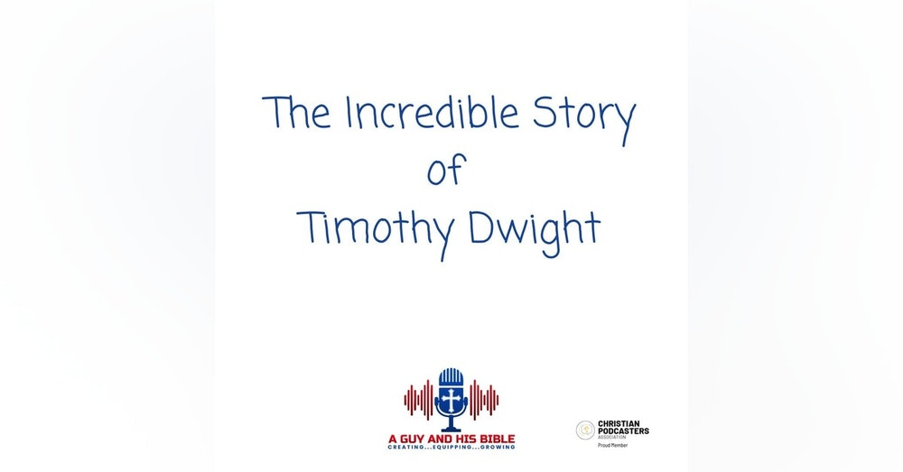 The Incredible Story of Timothy Dwight
