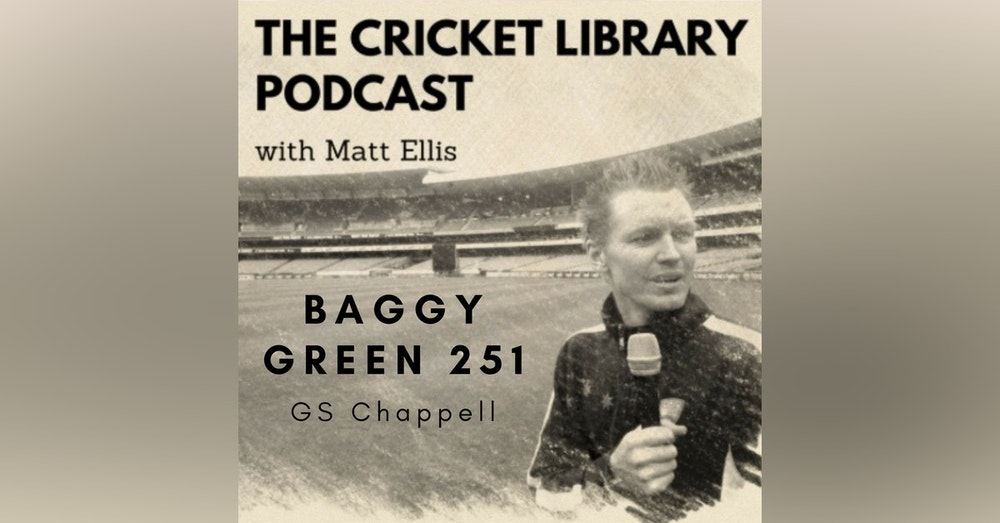 Baggy Green 251 - GS Chappell