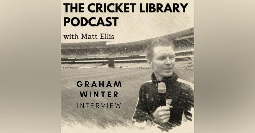 Cricket - Graham Winter Interview