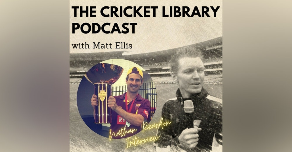 Nathan Reardon - Special Guest on the Cricket Library Podcast