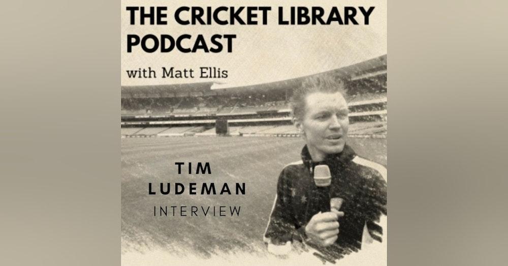 Cricket - Tim Ludeman Interview
