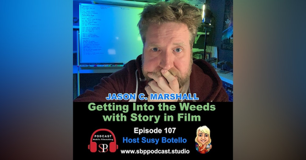 Getting Into the Weeds with Story in Film - Jason C. Marshall