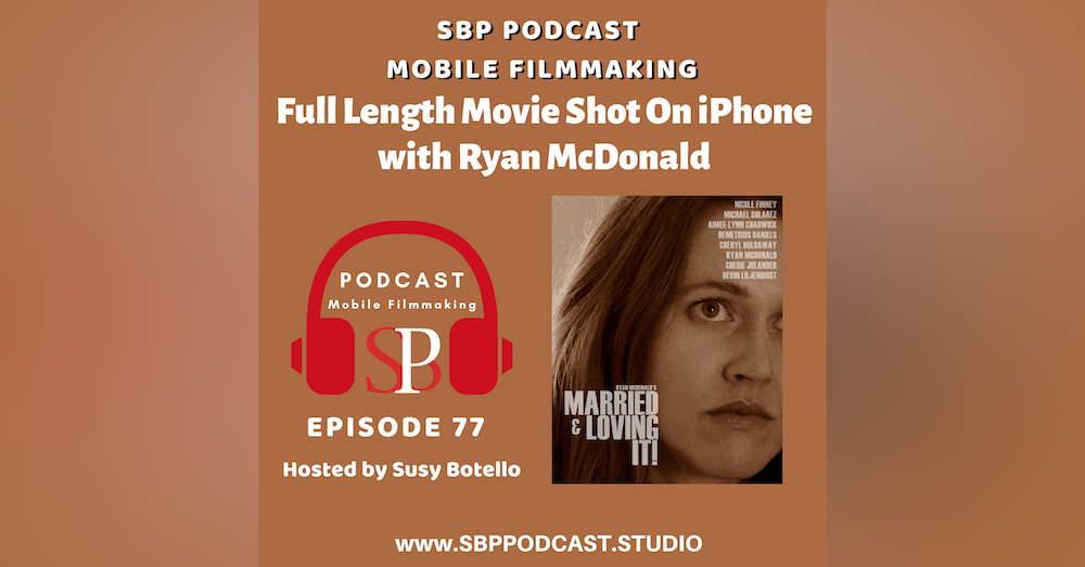 Full Length Movie Shot On iPhone with Ryan McDonald