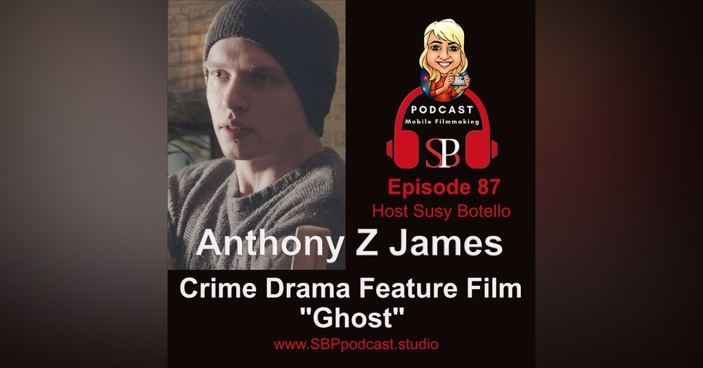 Crime Drama Smartphone Feature Film with Anthony Z James