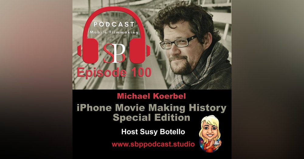 Special Edition: iPhone Movie Making History with Michael Koerbel
