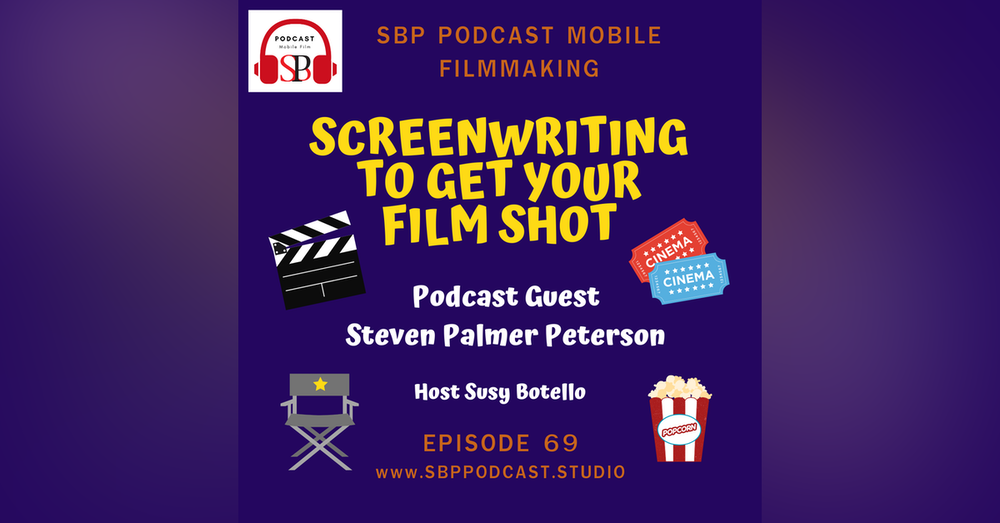 Screenwriting To Get Your Film Shot with Steven Palmer Peterson