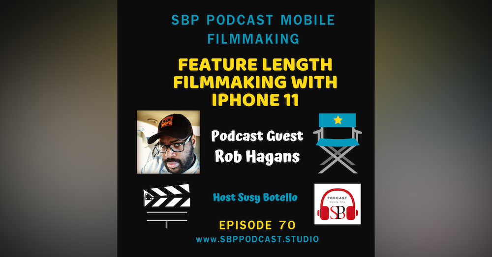Feature Length Filmmaking with iPhone 11 with Rob Hagans