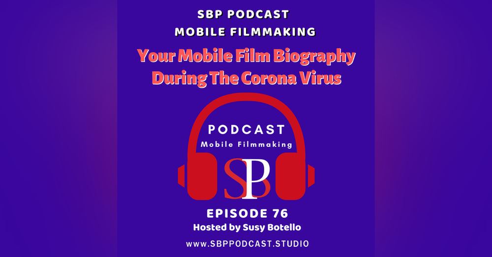 Your Mobile Film Biography During The Corona Virus
