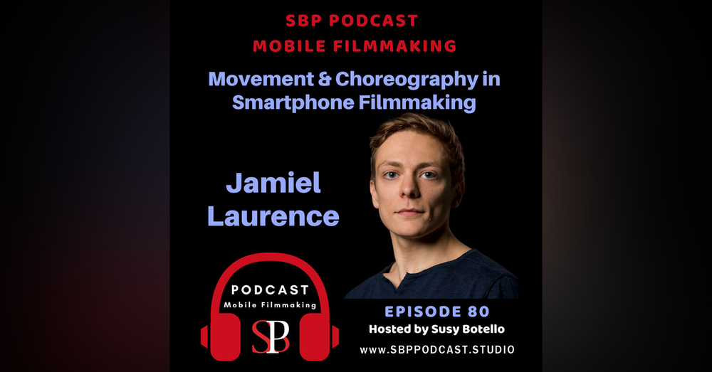 Movement and Choreography in Smartphone Filmmaking with Jamiel Laurence