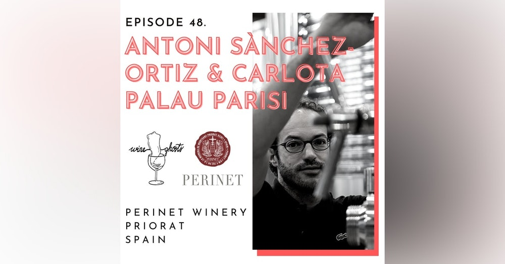 Ep. 48. / How the Priorat Terroir is Mastered in Perinet Bottles?!