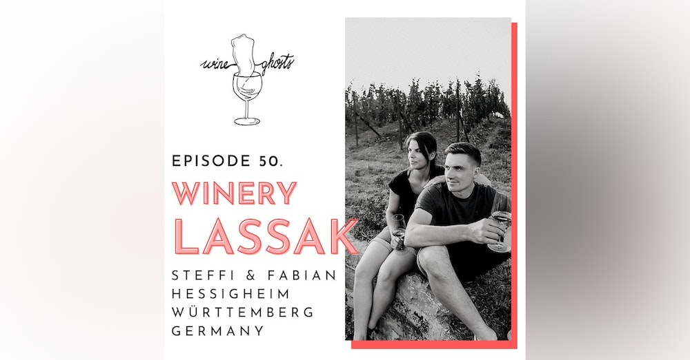 Ep. 50. / Domaine Lassak wines are something to beg for!