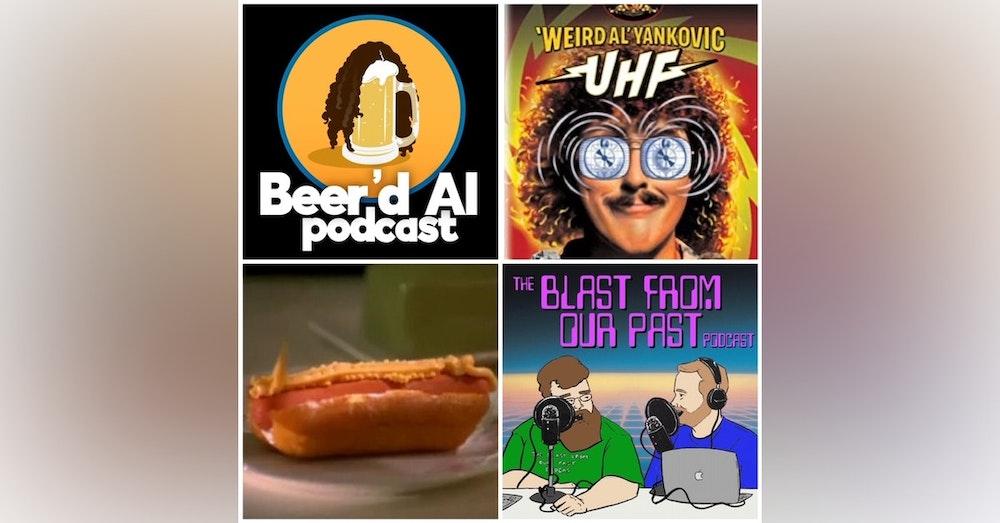 VERY Special Episode: UHF & Twinkie Wiener Sandwiches