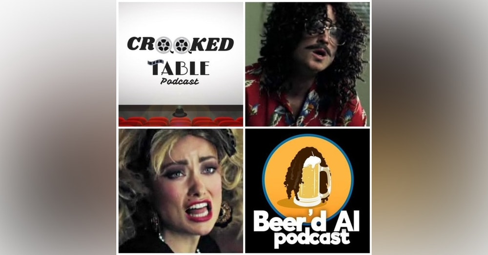 Very Special Episode: WEIRD (The Al Yankovic Story) ft. Robert from Crooked Table