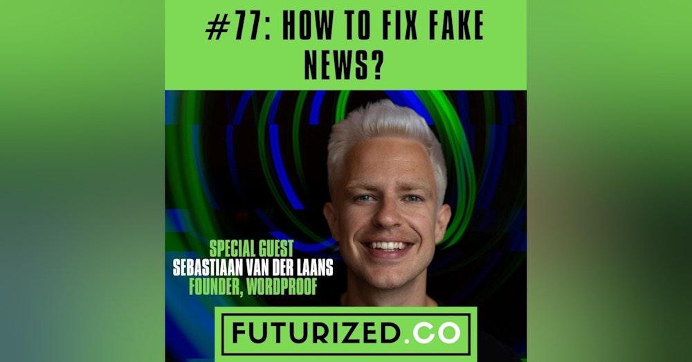 How To Fix Fake News?