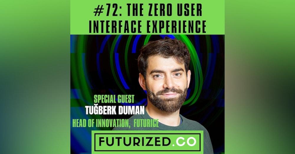 The Zero User Interface Experience