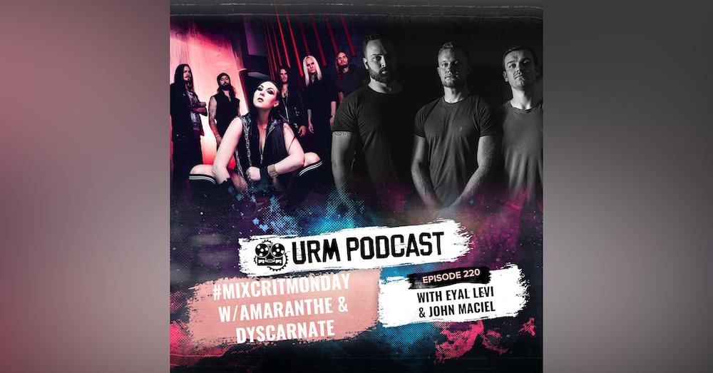 EP 220   MixCritMonday Amaranthe / Dyscarnate Edition