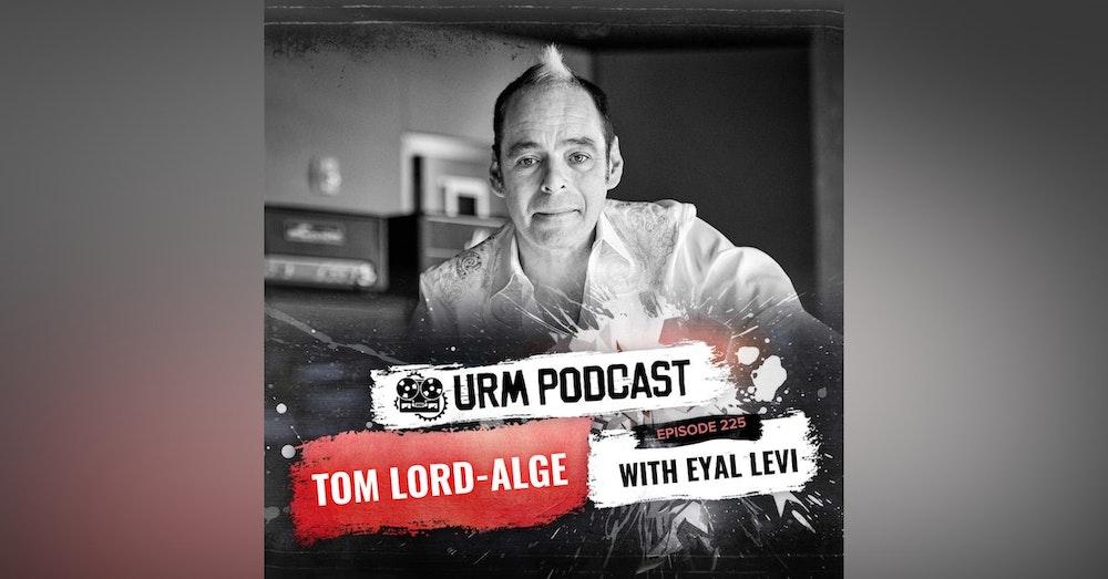 EP 225 | Tom Lord Alge