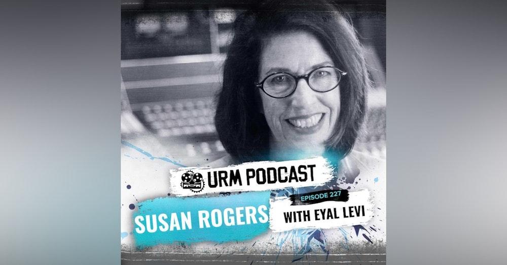 EP 227 | Susan Rogers