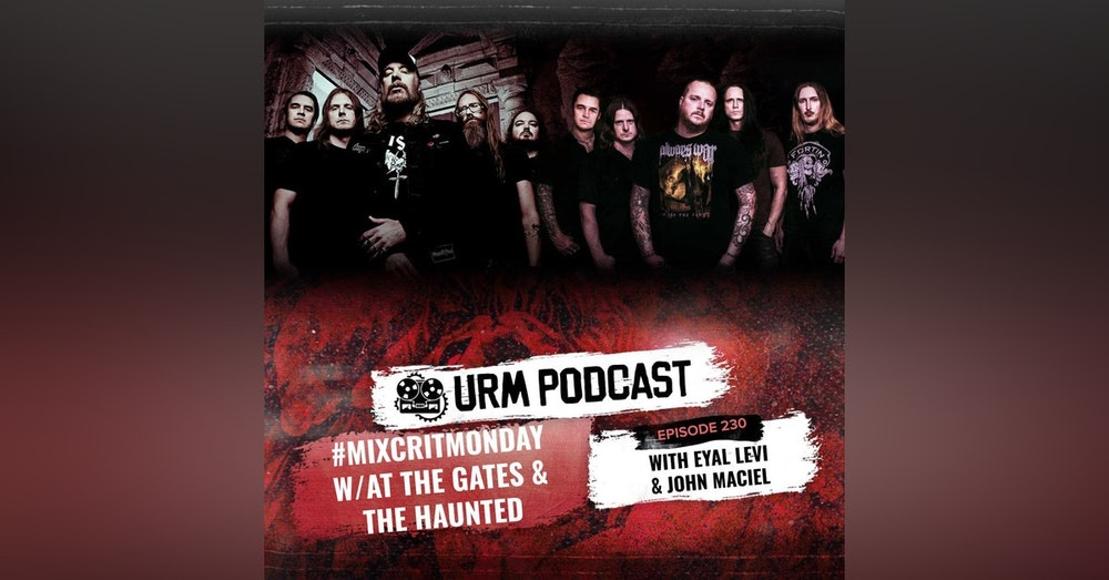 EP 230   MixCritMonday At The Gates / The Haunted Edition