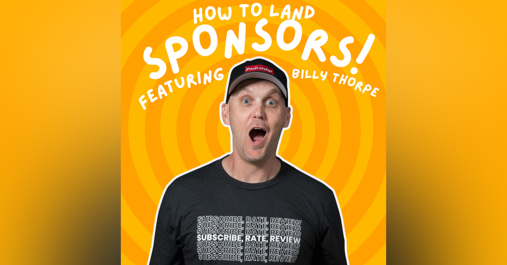 Landing Sponsors with Small Audiences Feat. Billy Thorpe