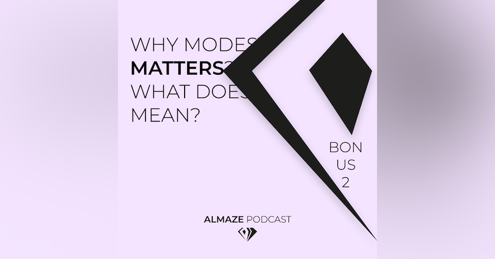 Why Modesty Matters ? What does it mean ? Bonus #2